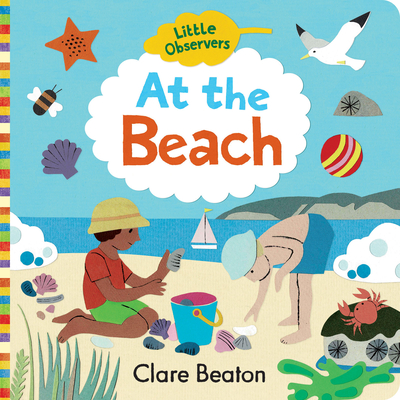 Little Observers: At the Beach - Beaton, Clare