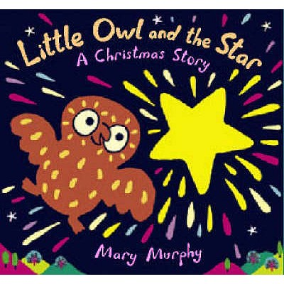 Little Owl And The Star - Murphy, Mary