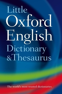 Little Oxford Dictionary and Thesaurus - Livingstone, Charlotte (Editor)