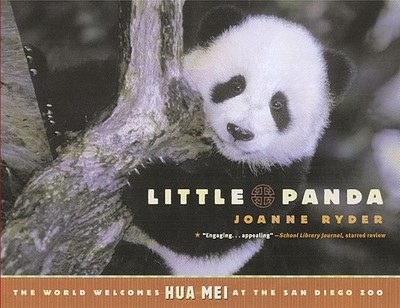 Little Panda: The World Welcomes Hua Mei at the San Diego Zoo - Ryder, Joanne