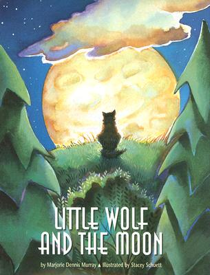 Little Wolf and the Moon - Murray, Marjorie Dennis