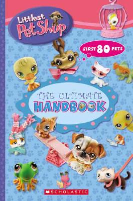 Littlest Pet Shop: The Ultimate Handbook - Brooke, Samantha