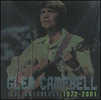 Live Anthology: 1972-2001 - Glen Campbell