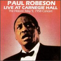Live at Carnegie Hall: May 9, 1958 - Paul Robeson