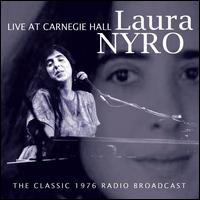 Live at Carnegie Hall: The Classic 1976 Radio Broadcast - Laura Nyro