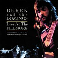 Live at the Fillmore - Derek & the Dominos
