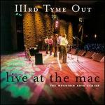 Live at the MAC - IIIrd Tyme Out