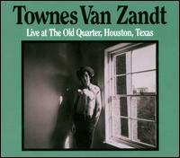 Live at the Old Quarter - Townes Van Zandt