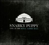 Live at the Royal Albert Hall - Snarky Puppy