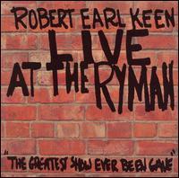 Live at the Ryman - Robert Earl Keen, Jr.