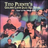 Live at the Village Gate - Tito Puente's Golden Latin Jazz All-Stars