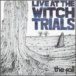 Live at the Witch Trials [Deluxe Edition]