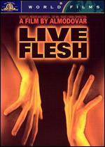 Live Flesh - Pedro Almodóvar