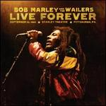 Live Forever: The Stanley Theatre, Pittsburgh - Bob Marley & the Wailers