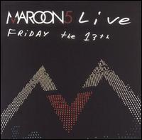 Live: Friday the 13th - Maroon 5