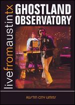 Live From Austin TX: Ghostland Observatory