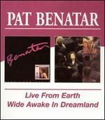 Live From Earth/Wide Awake In Dreamland