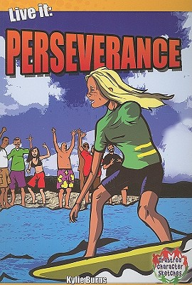Live It: Perseverance - Burns, Kylie