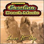 Live It Up: Original Carolina Beach Music