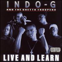 Live & Learn - Indo G and the Ghetto Troopers