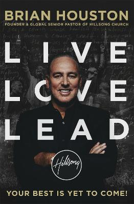 Live, Love, Lead - Houston, Brian