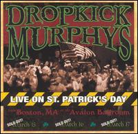 Live on St. Patrick's Day From Boston, MA - Dropkick Murphys