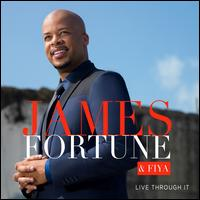 Live Through It - James Fortune & FIYA