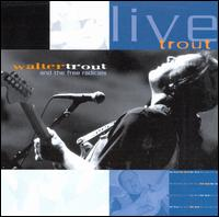 Live Trout: Recorded at the Tampa Blues Fest March 2000 - Walter Trout