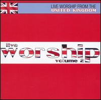 Live Worship from the United Kingdom, Vol. 2 - Various Artists