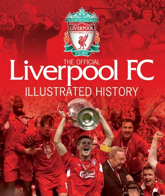 Liverpool FC Official Illustrated History - Anderson, Jeff, (Te