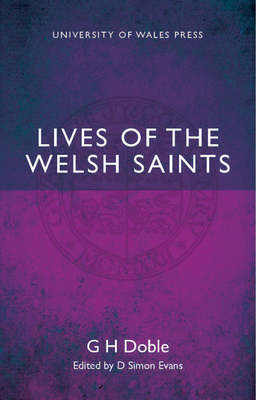 Lives of the Welsh Saints - Doble, G. H., and Evans, D. Simon (Editor)