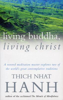 Living Buddha,Living Christ - Hanh, Thich Nhat