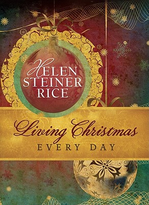 Living Christmas Every Day - Rice, Helen Steiner
