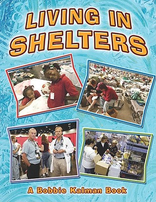 Living in Shelters - Kalman, Bobbie, and MacAulay, Kelley