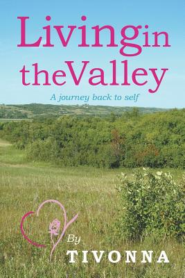 Living in the Valley - Tivonna, and Moore, Vincent (Contributions by)