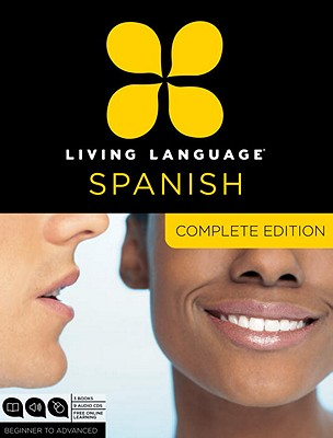 Living Language Spanish, Complete Edition: Beginner Through Advanced Course, Including 3 Coursebooks, 9 Audio CDs, and Free Online Learning - Living Language
