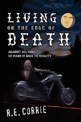 Living on the Edge of Death - Corrie, R E