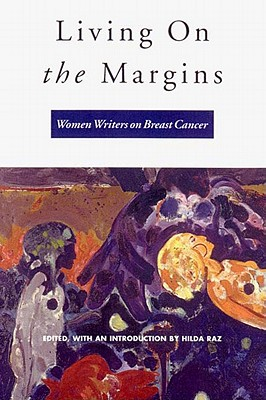 Living on the Margins: Women Writers on Breast Cancer - Raz, Hilda (Editor)