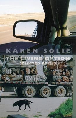 Living Option: Selected Poems - Solie, Karen