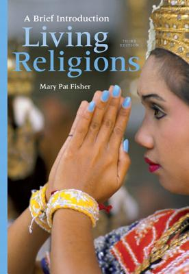 Living Religions: A Brief Introduction - Fisher, Mary Pat