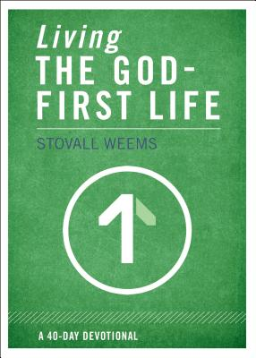 Living the God-First Life - Weems, Stovall