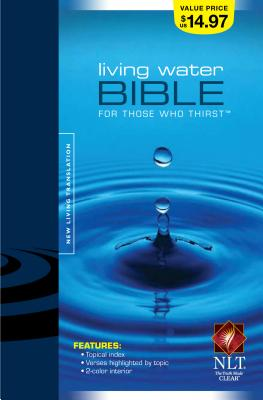 Living Water Bible-NLT: For Those Who Thirst - Tyndale House Publishers (Creator)