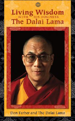 Living Wisdom - His Holiness the Dalai Lama, and Farber, Don (Photographer)