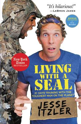 Living with a Seal: 31 Days Training with the Toughest Man on the Planet - Itzler, Jesse
