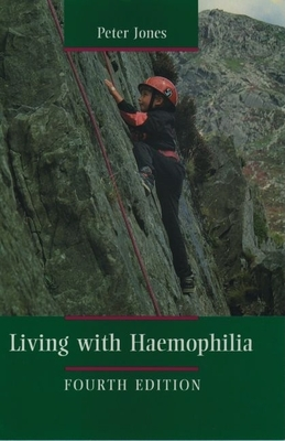 Living with Hemophilia - Jones, Peter
