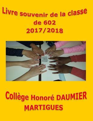 Livre Souvenir de la Classe de 602 2017/2018 Coll?ge Honor? Daumier Martigues - Gineste, Myriam