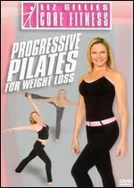 Liz Gillies: Core Fitness - Progressive Pilates for Weight Loss