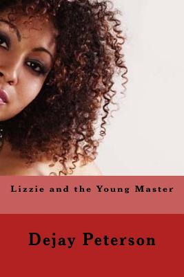 Lizzie and the Young Master - Peterson, Dejay