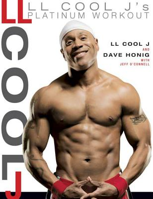 LL Cool J's Platinum Workout - L L Cool J, and Honig, Dave, and O'Connell, Jeff