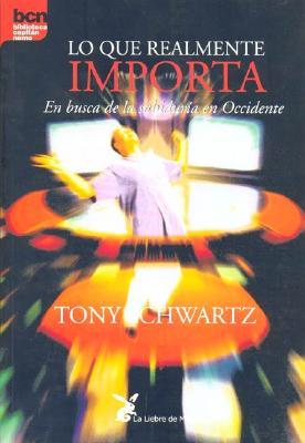 Lo Que Realmente Importa - Schwartz, Tony